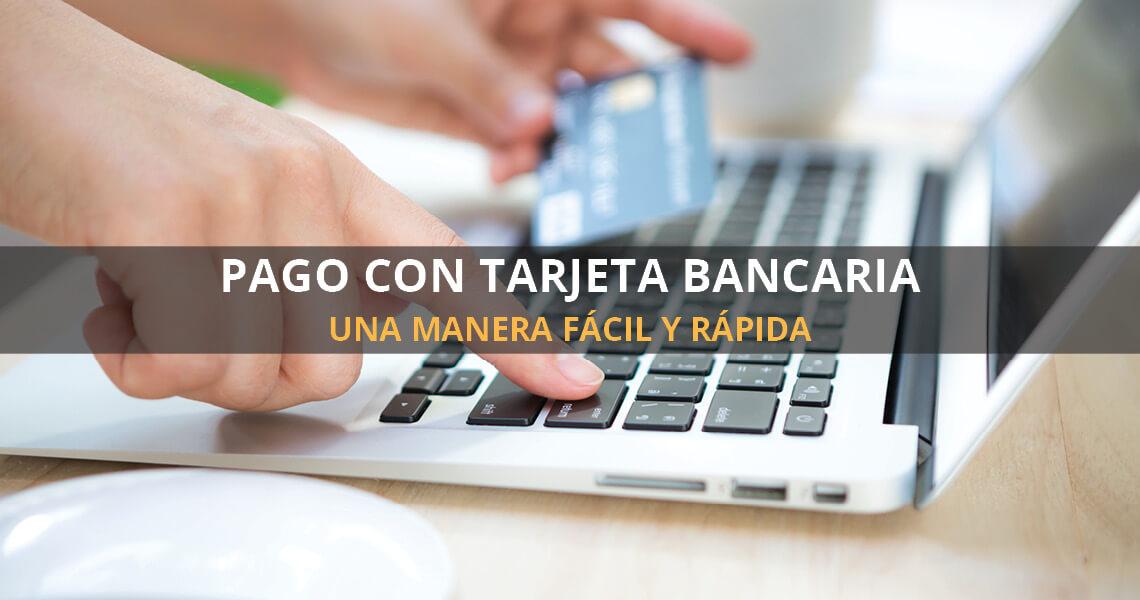 Paga de manera fácil y rápida tus compras online con tarjeta bancaria