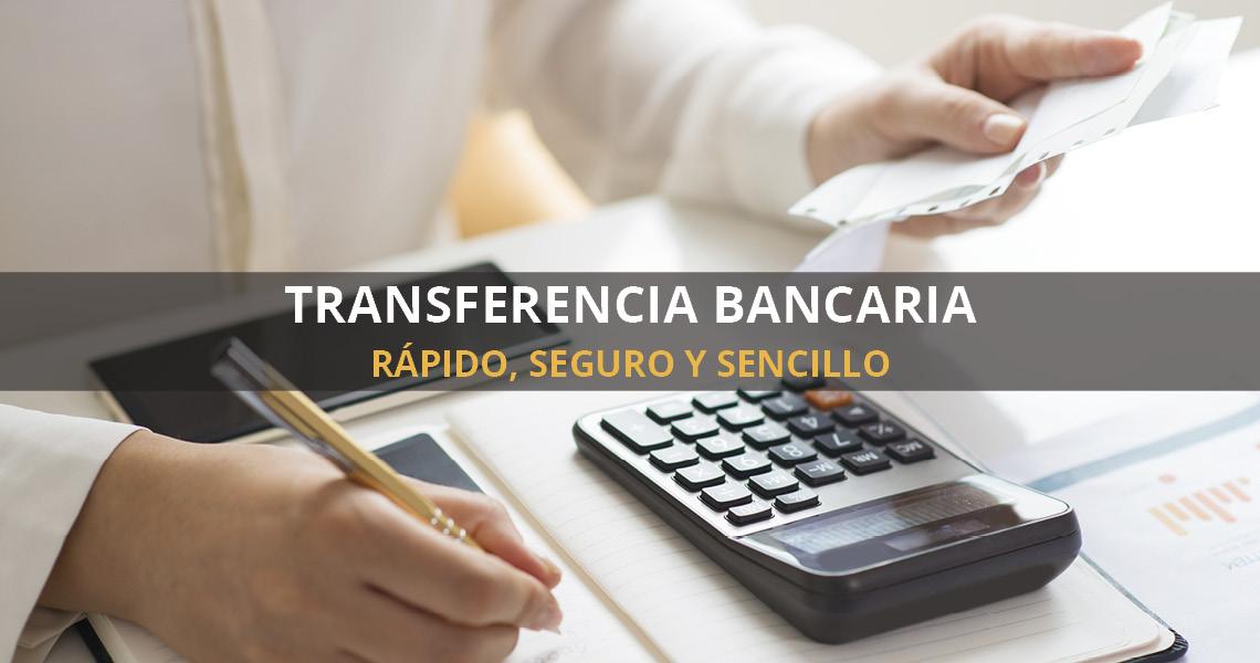 Trnasferencia bancaria. Rápido, seguro y sencillo