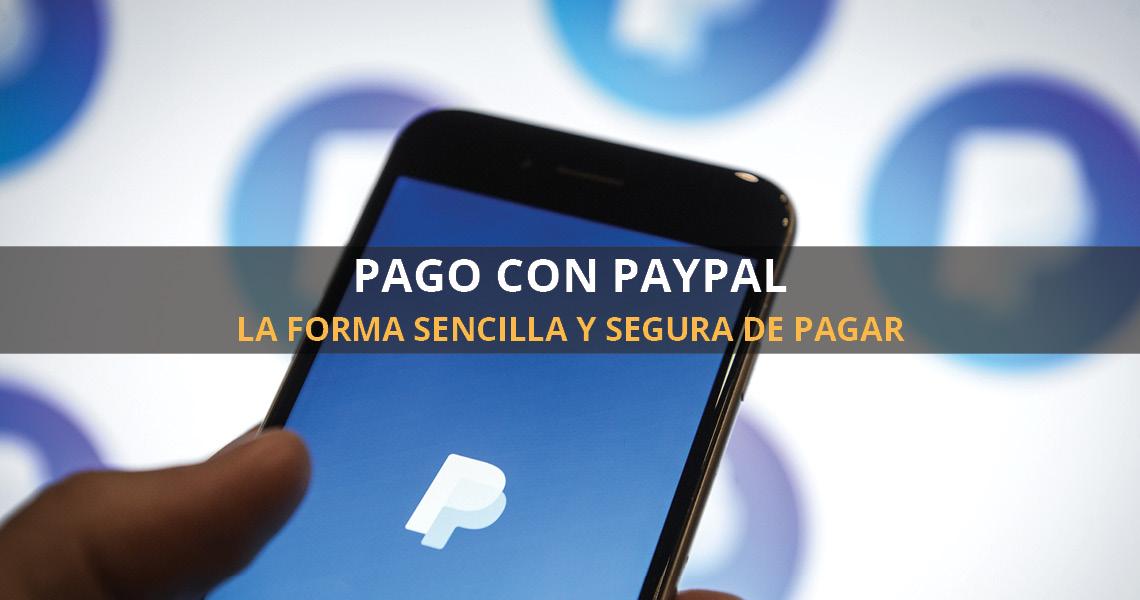 Paga con PayPal. La forma sencilla y segura de pagar